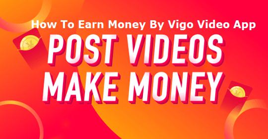 Earn Money By Vigo Video App formerly Hypestar | Aatul