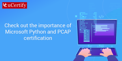 Check out the importance of Python programming 98-381 and PCAP-31-02 certifications